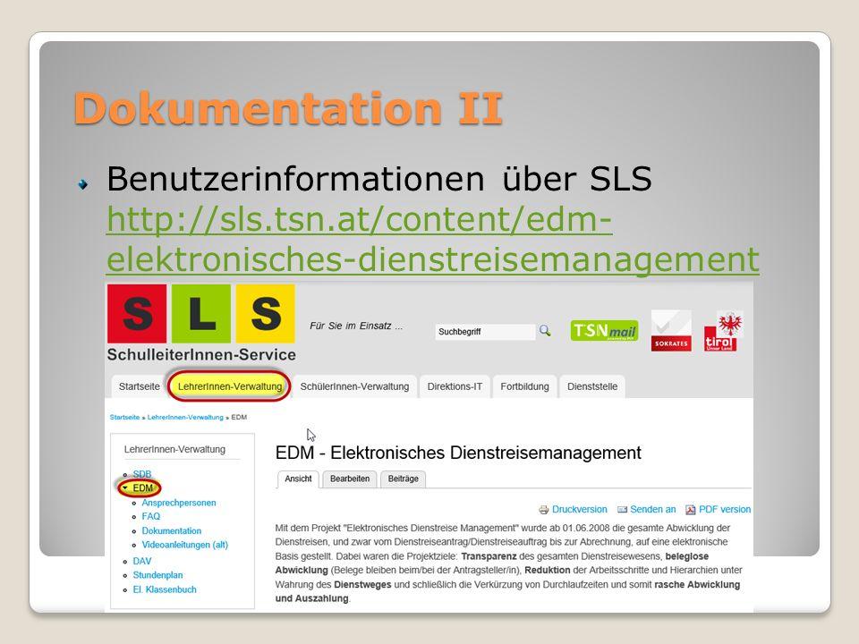 Dokumentation II Benutzerinformationen über SLS http://sls.tsn.at/content/edm- elektronisches-dienstreisemanagement.