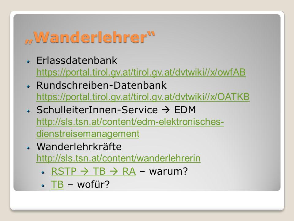 """Wanderlehrer Erlassdatenbank https://portal.tirol.gv.at/tirol.gv.at/dvtwiki//x/owfAB."
