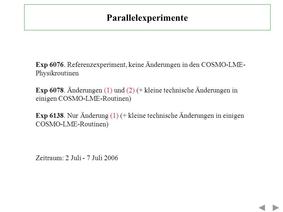 Parallelexperimente Exp 6076. Referenzexperiment, keine Änderungen in den COSMO-LME-Physikroutinen.