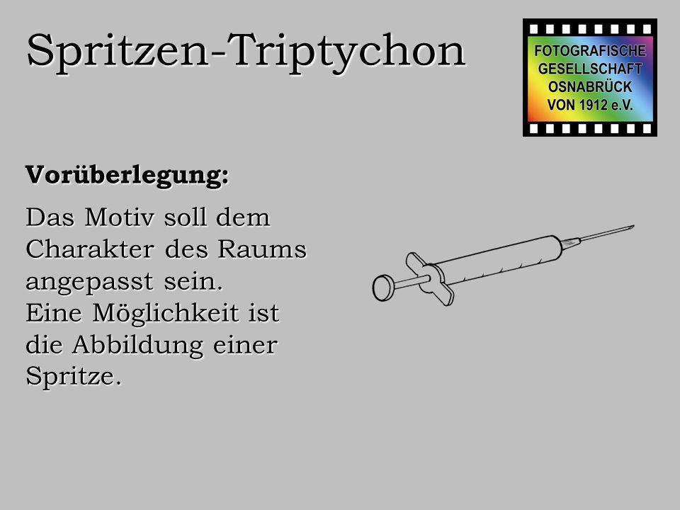 Spritzen-Triptychon Vorüberlegung: