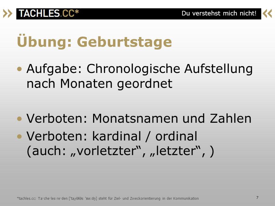 Übung: Geburtstage Aufgabe: Chronologische Aufstellung nach Monaten geordnet. Verboten: Monatsnamen und Zahlen.