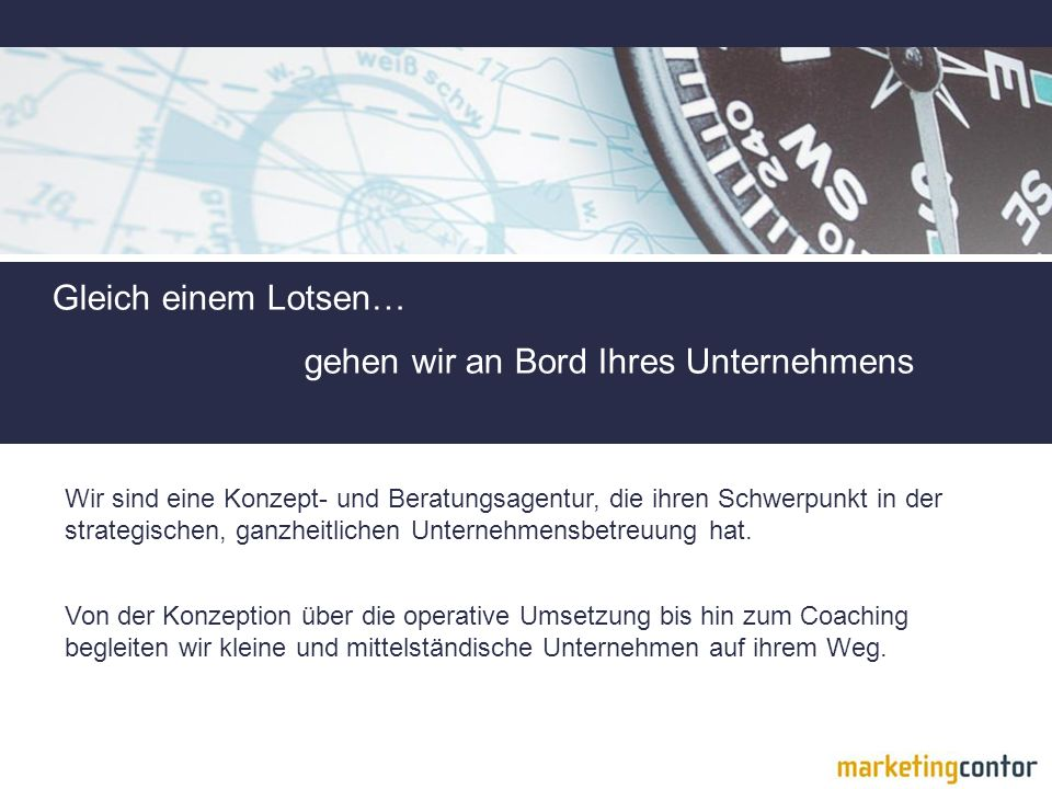 marketingcontor Gleich einem Lotsen…