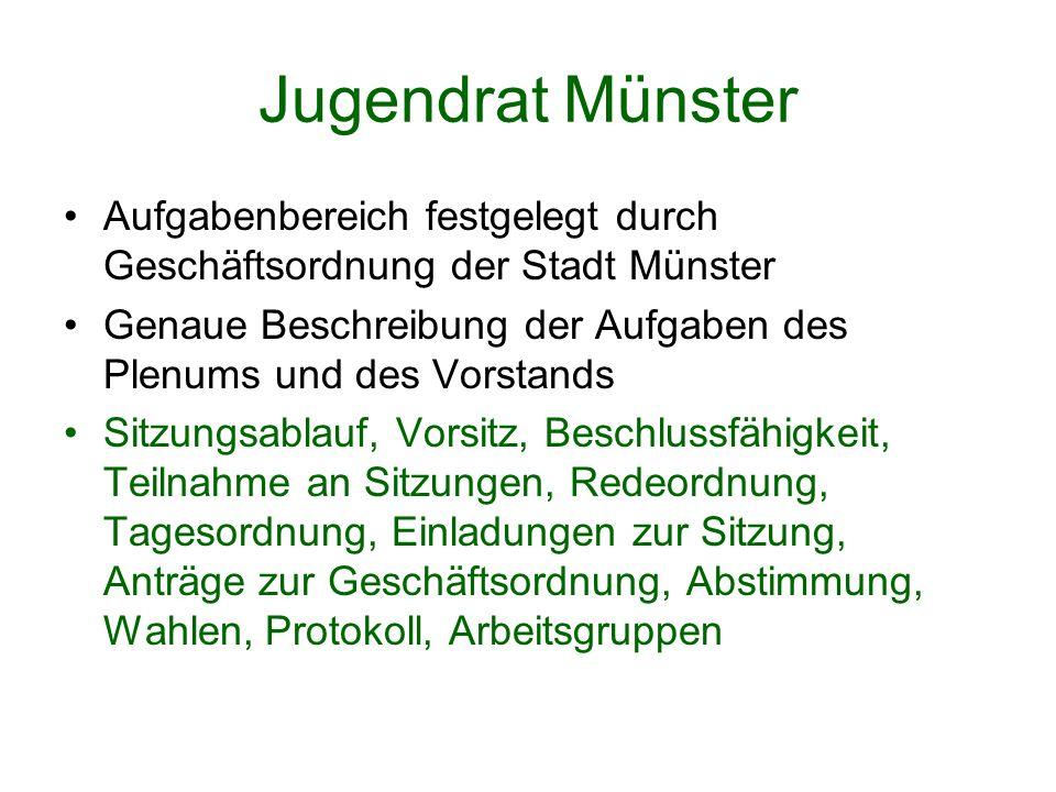 Jugendrat Münster Aufgabenbereich festgelegt durch Geschäftsordnung der Stadt Münster.