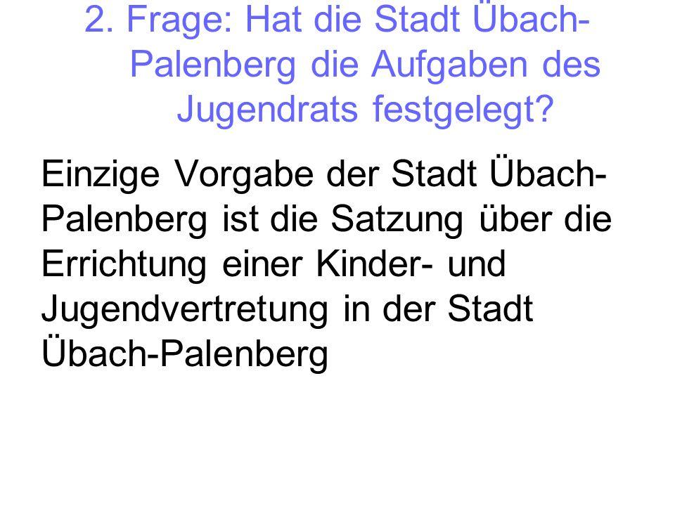 2. Frage: Hat die Stadt Übach-Palenberg die Aufgaben des Jugendrats festgelegt