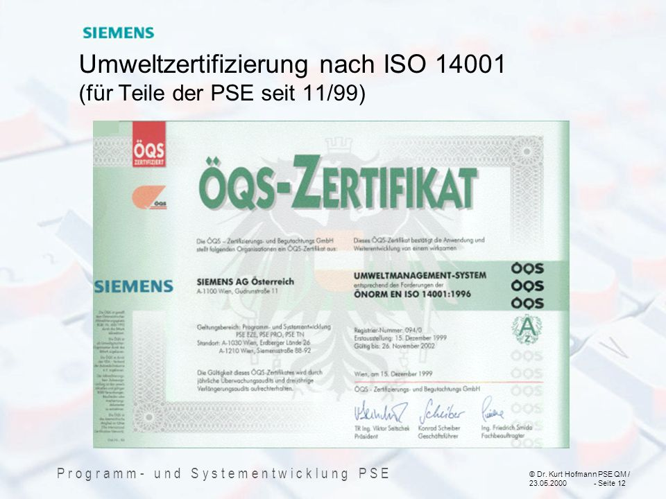 Umweltzertifizierung nach ISO 14001 (für Teile der PSE seit 11/99)
