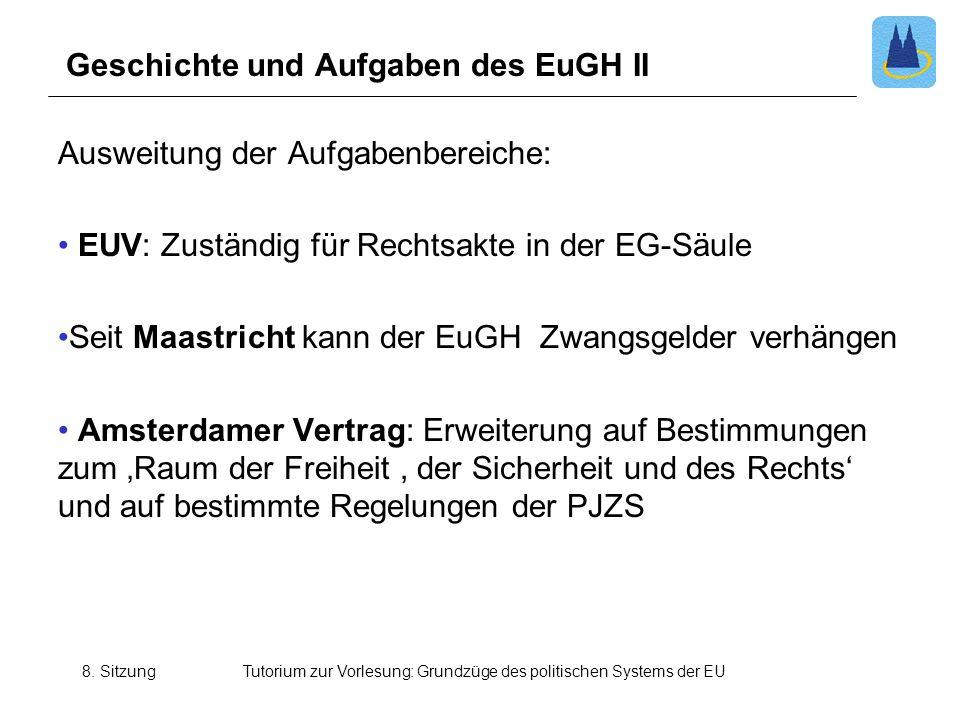 Geschichte und Aufgaben des EuGH II