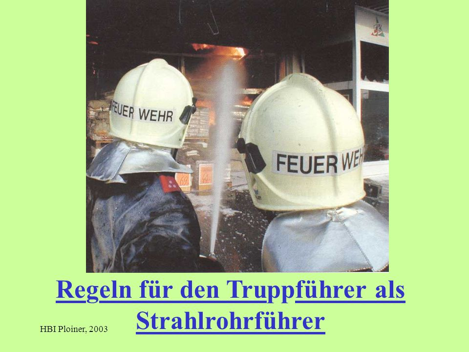 Regeln für den Truppführer als Strahlrohrführer
