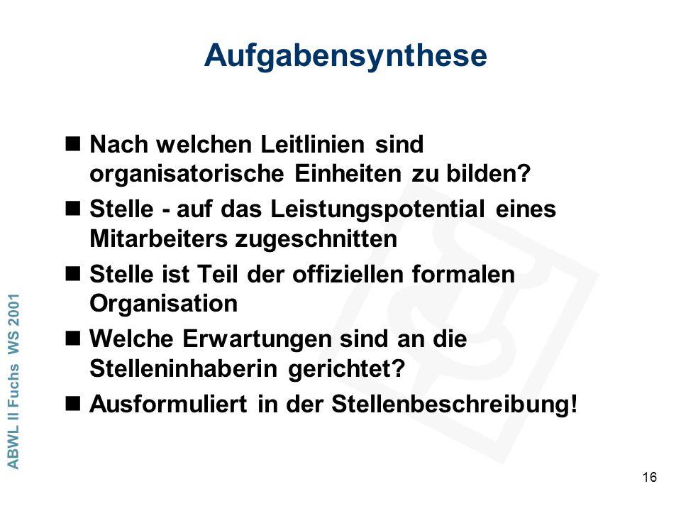 Aufgabensynthese Nach welchen Leitlinien sind organisatorische Einheiten zu bilden
