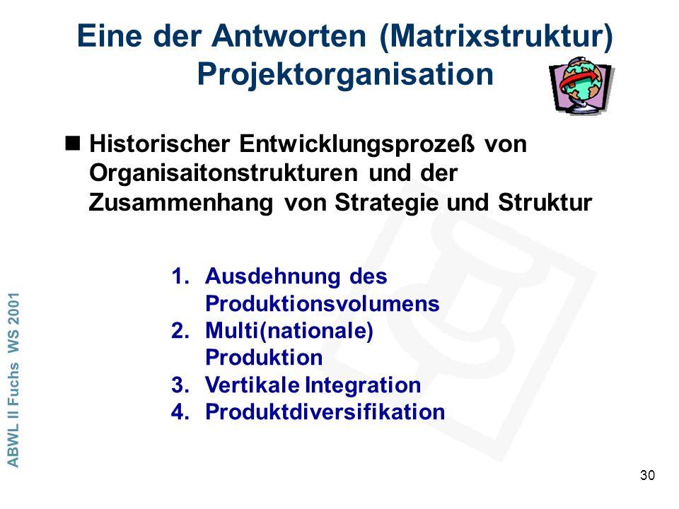 Eine der Antworten (Matrixstruktur) Projektorganisation