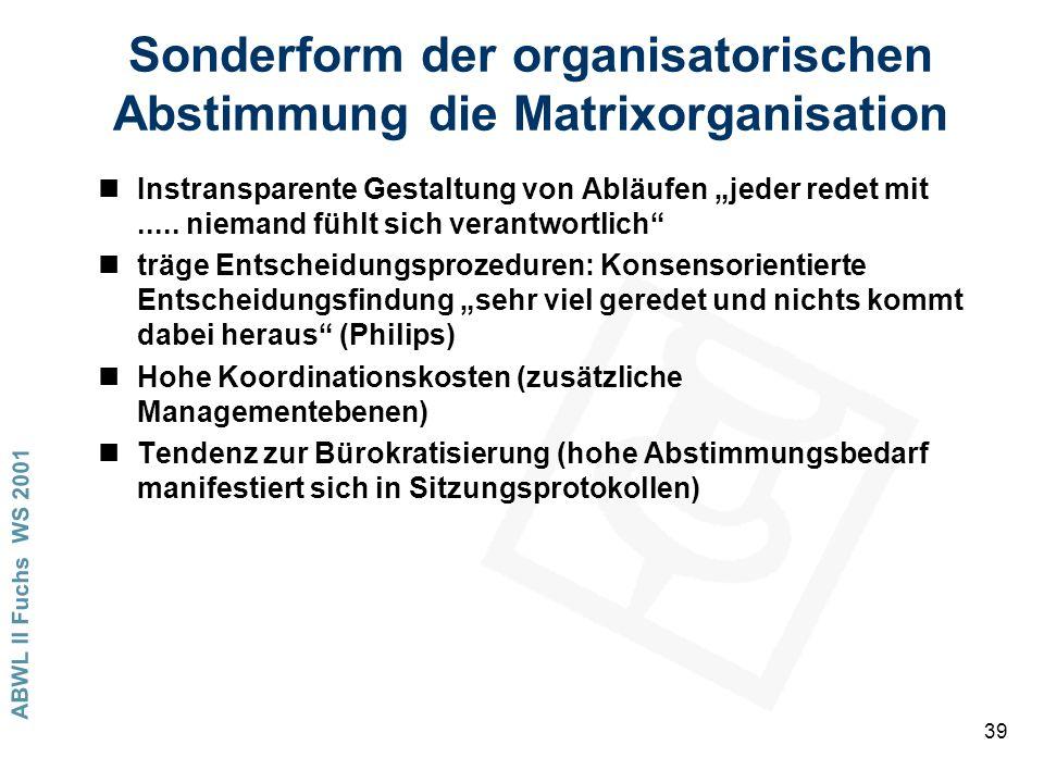 Sonderform der organisatorischen Abstimmung die Matrixorganisation