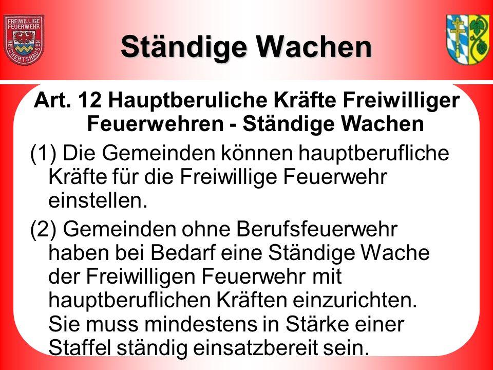 Ständige Wachen Art. 12 Hauptberuliche Kräfte Freiwilliger Feuerwehren - Ständige Wachen.