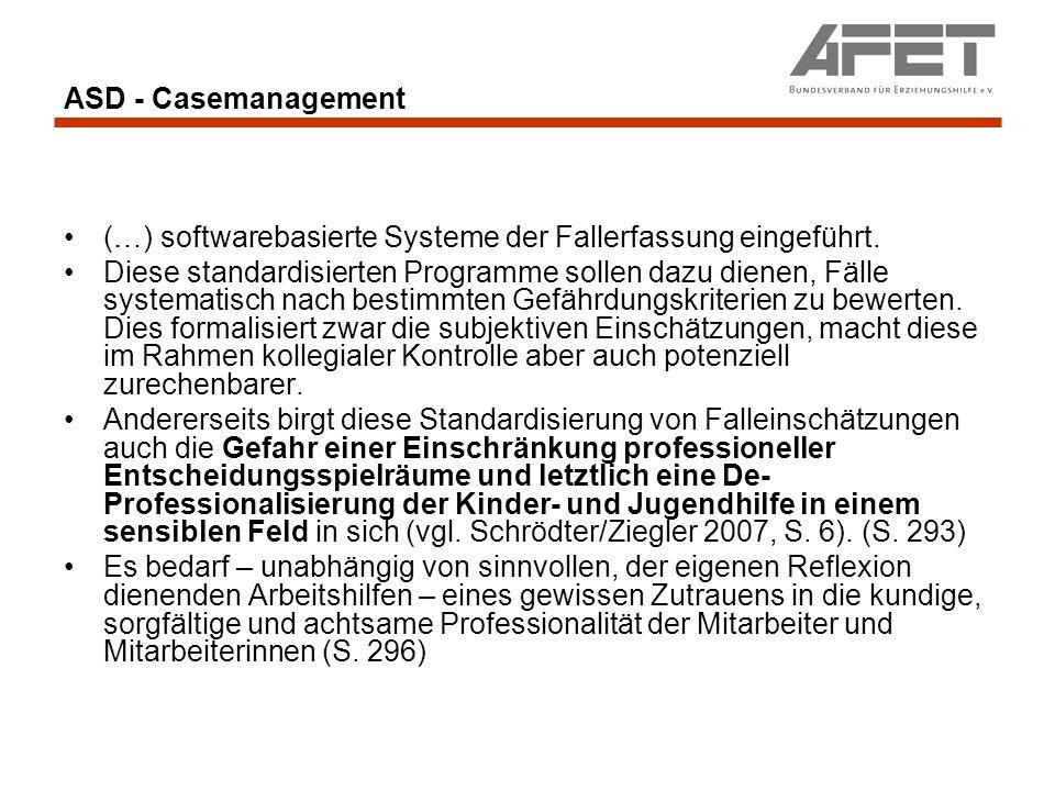 ASD - Casemanagement (…) softwarebasierte Systeme der Fallerfassung eingeführt.