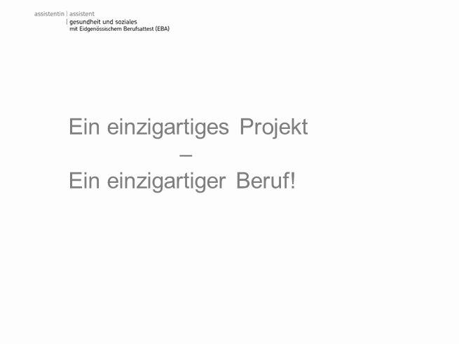 Ein einzigartiges Projekt – Ein einzigartiger Beruf!