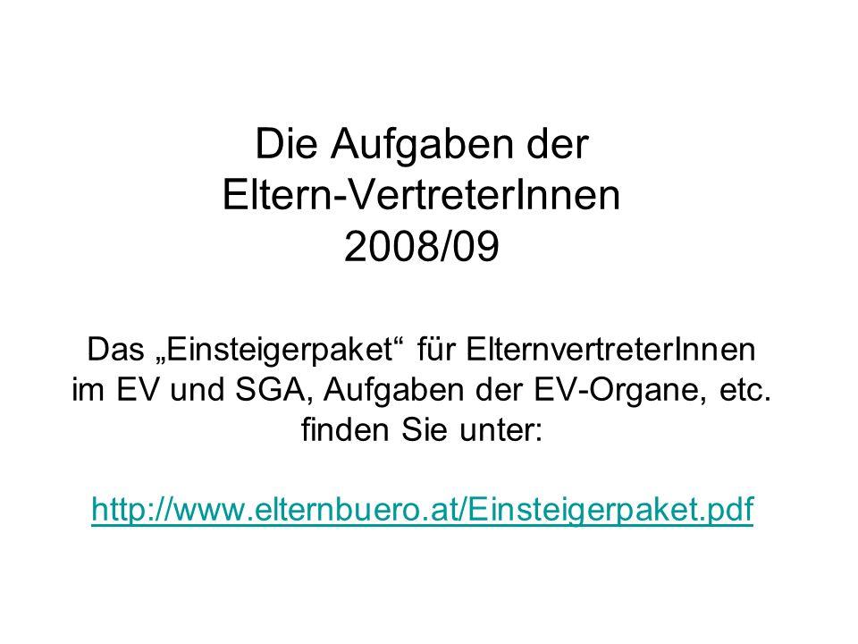 """Die Aufgaben der Eltern-VertreterInnen 2008/09 Das """"Einsteigerpaket für ElternvertreterInnen im EV und SGA, Aufgaben der EV-Organe, etc."""