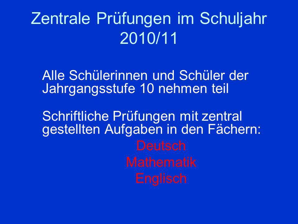 Zentrale Prüfungen im Schuljahr 2010/11