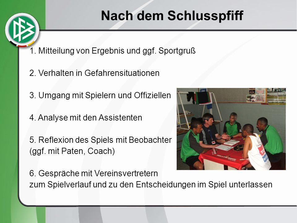 Nach dem Schlusspfiff 1. Mitteilung von Ergebnis und ggf. Sportgruß