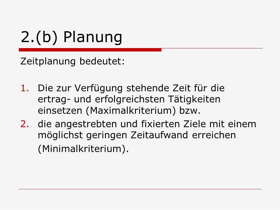 2.(b) Planung Zeitplanung bedeutet: