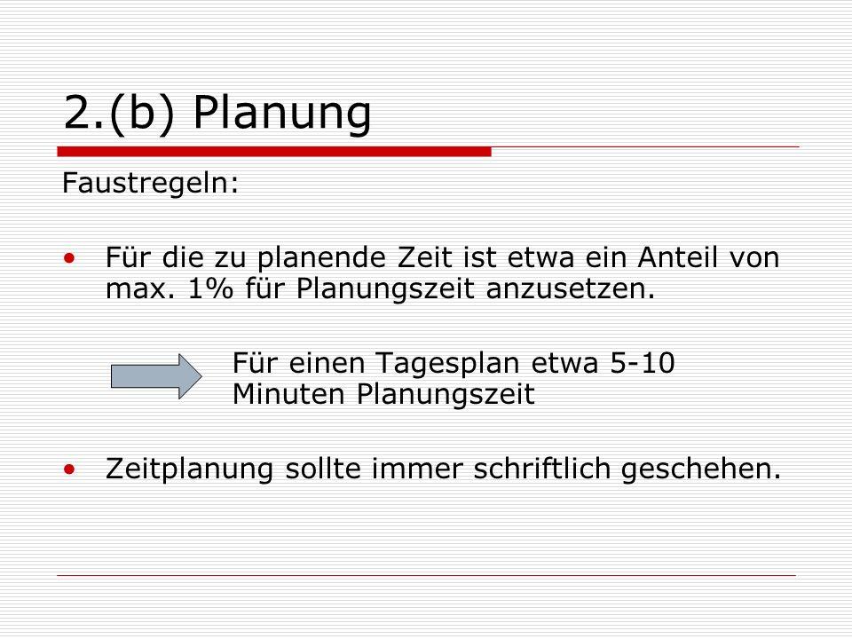 2.(b) Planung Faustregeln: