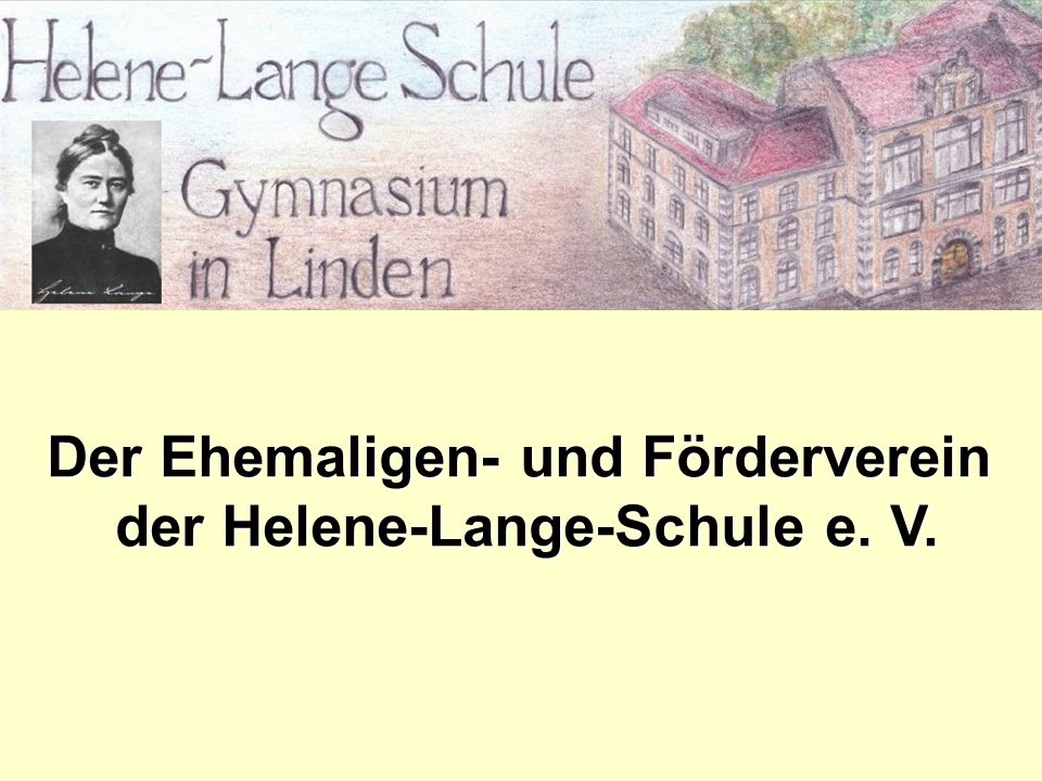 Der Ehemaligen- und Förderverein der Helene-Lange-Schule e. V.