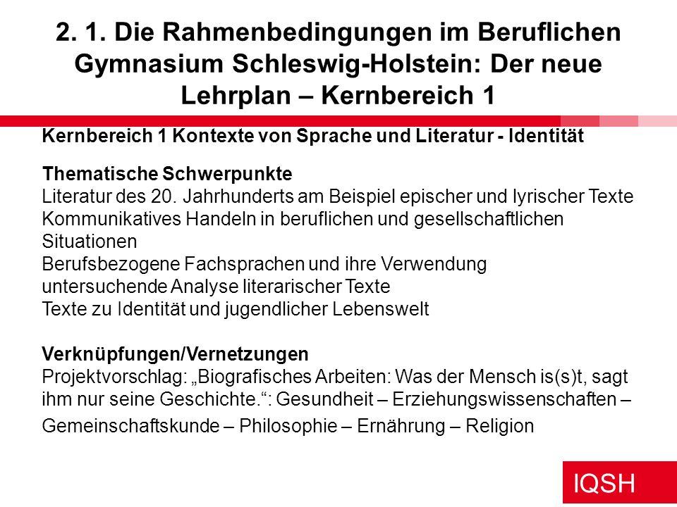 2. 1. Die Rahmenbedingungen im Beruflichen Gymnasium Schleswig-Holstein: Der neue Lehrplan – Kernbereich 1