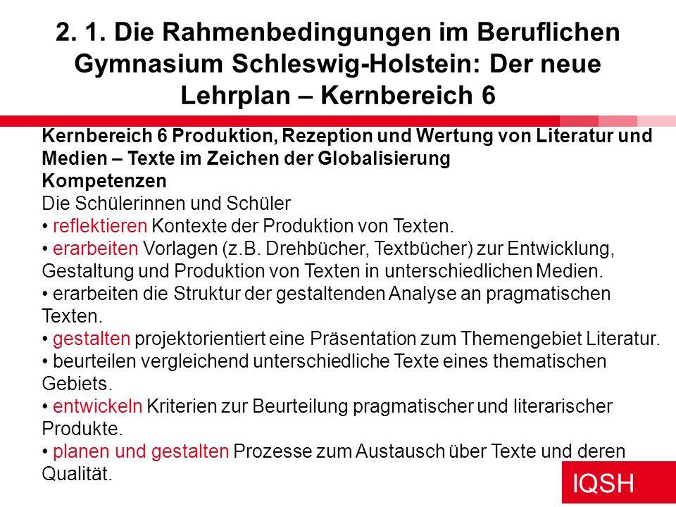 2. 1. Die Rahmenbedingungen im Beruflichen Gymnasium Schleswig-Holstein: Der neue Lehrplan – Kernbereich 6