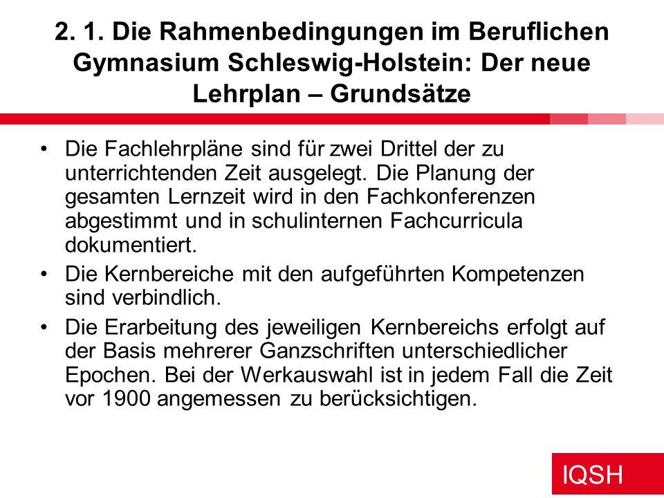 2. 1. Die Rahmenbedingungen im Beruflichen Gymnasium Schleswig-Holstein: Der neue Lehrplan – Grundsätze