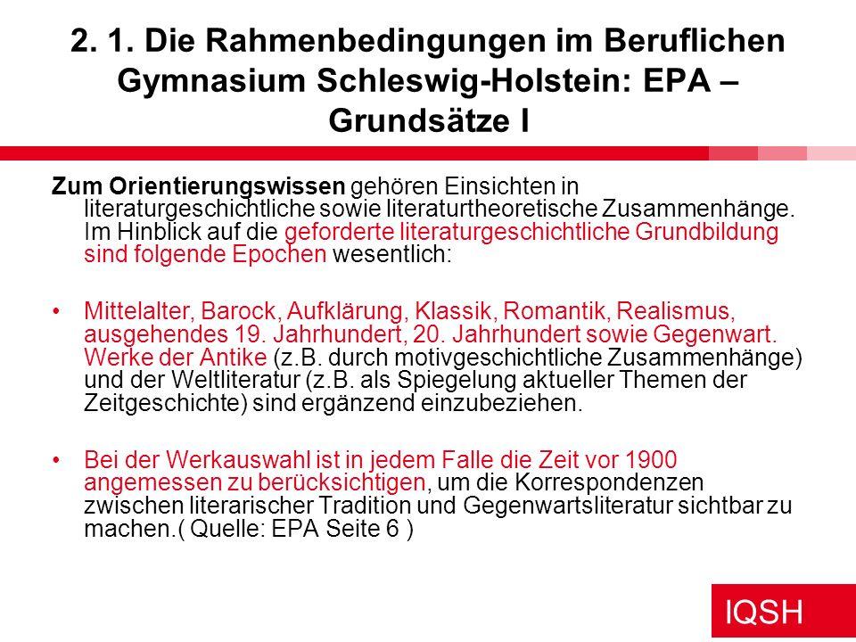 2. 1. Die Rahmenbedingungen im Beruflichen Gymnasium Schleswig-Holstein: EPA – Grundsätze I