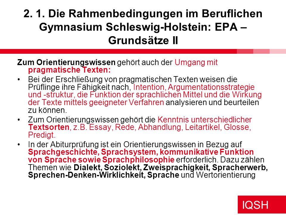 2. 1. Die Rahmenbedingungen im Beruflichen Gymnasium Schleswig-Holstein: EPA – Grundsätze II