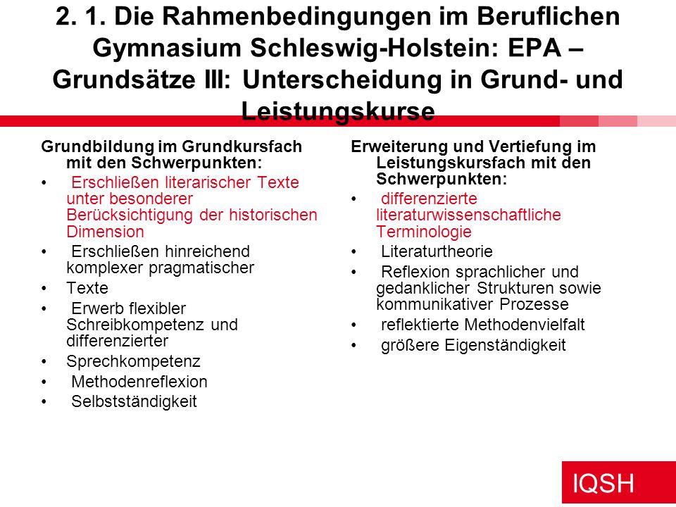 2. 1. Die Rahmenbedingungen im Beruflichen Gymnasium Schleswig-Holstein: EPA – Grundsätze III: Unterscheidung in Grund- und Leistungskurse