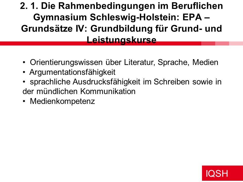 2. 1. Die Rahmenbedingungen im Beruflichen Gymnasium Schleswig-Holstein: EPA – Grundsätze IV: Grundbildung für Grund- und Leistungskurse
