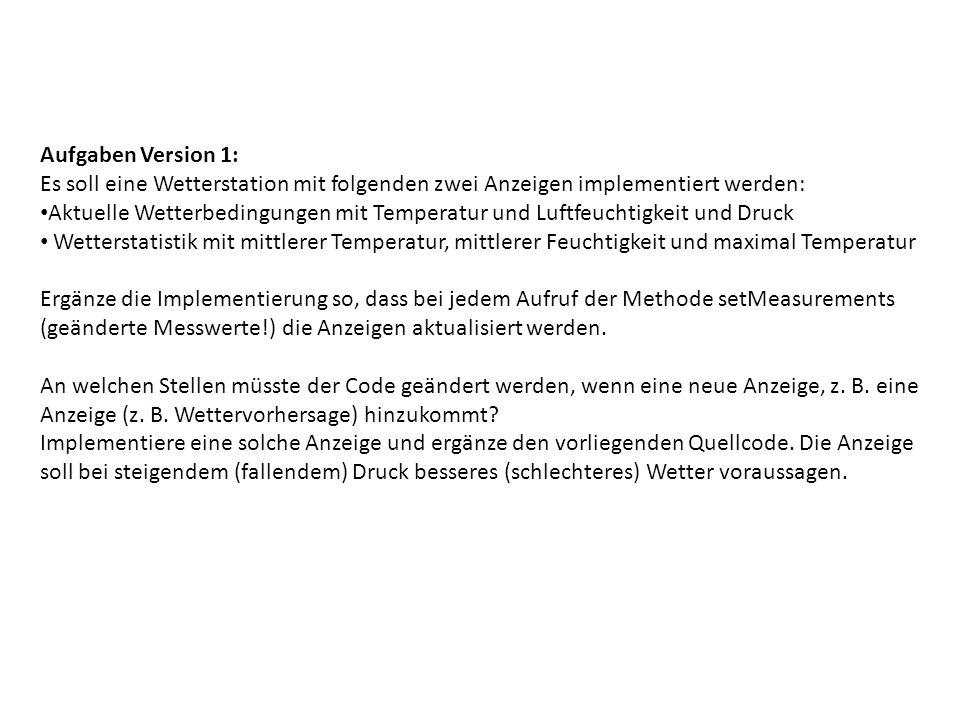 Aufgaben Version 1: Es soll eine Wetterstation mit folgenden zwei Anzeigen implementiert werden:
