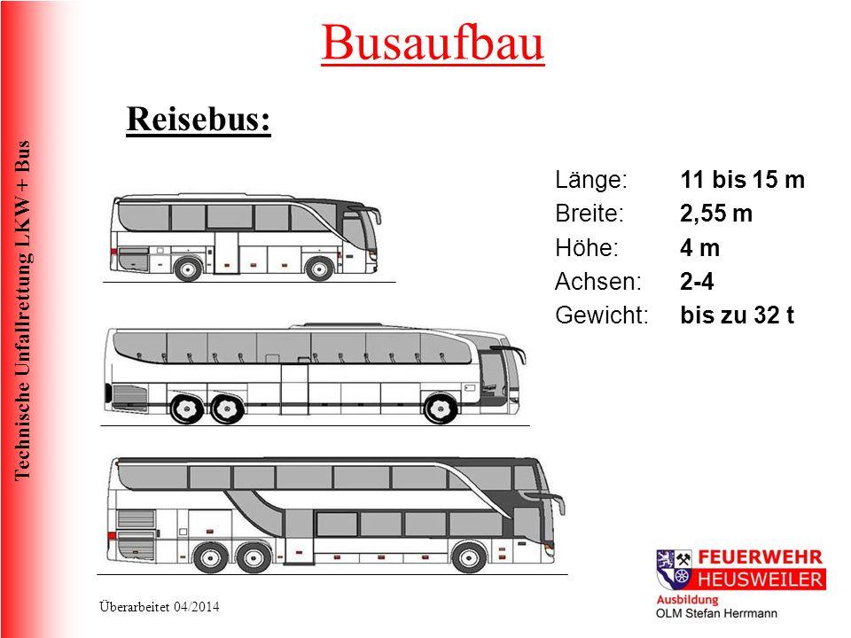 Busaufbau Reisebus: Länge: 11 bis 15 m Breite: 2,55 m Höhe: 4 m