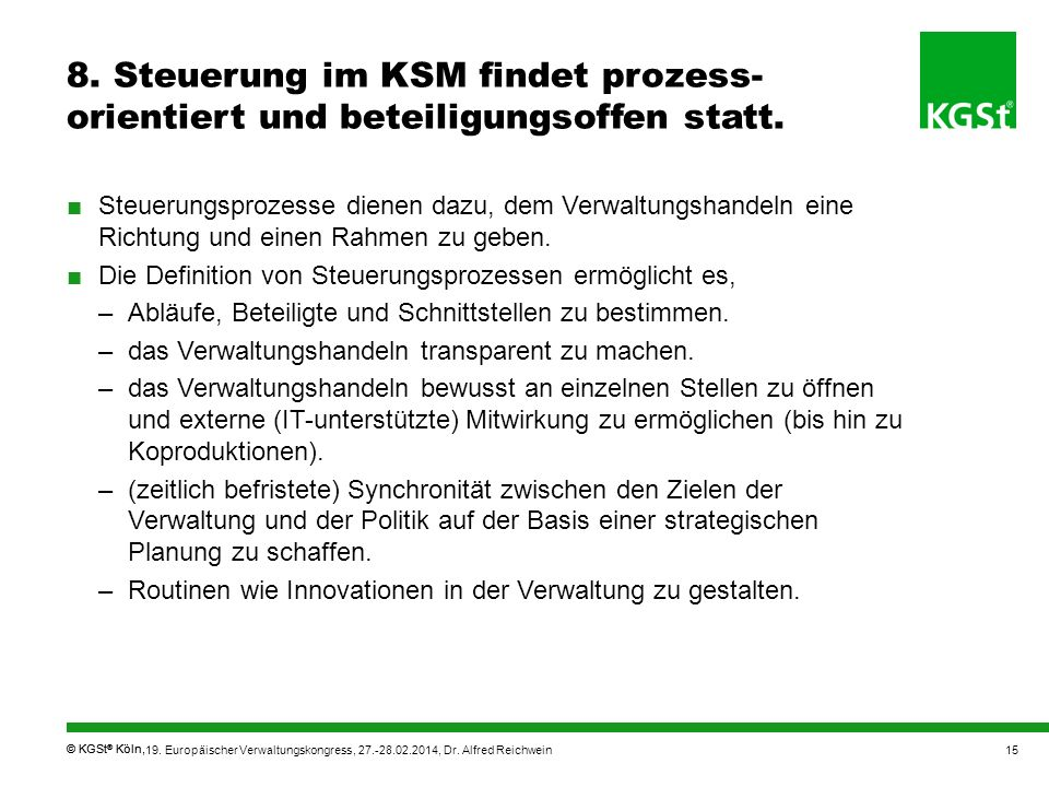 8. Steuerung im KSM findet prozess-orientiert und beteiligungsoffen statt.