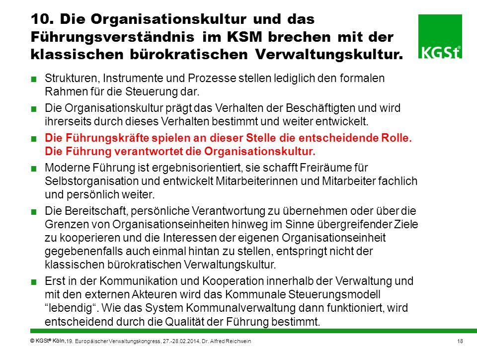 10. Die Organisationskultur und das Führungsverständnis im KSM brechen mit der klassischen bürokratischen Verwaltungskultur.
