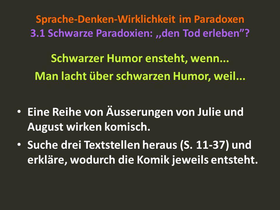 Schwarzer Humor ensteht, wenn...