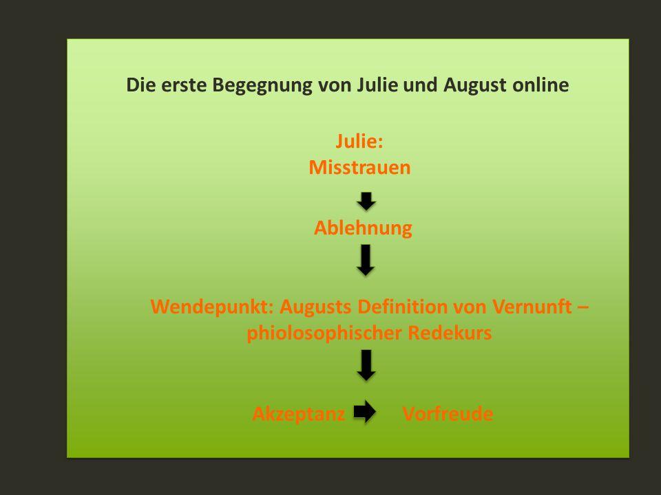 Die erste Begegnung von Julie und August online