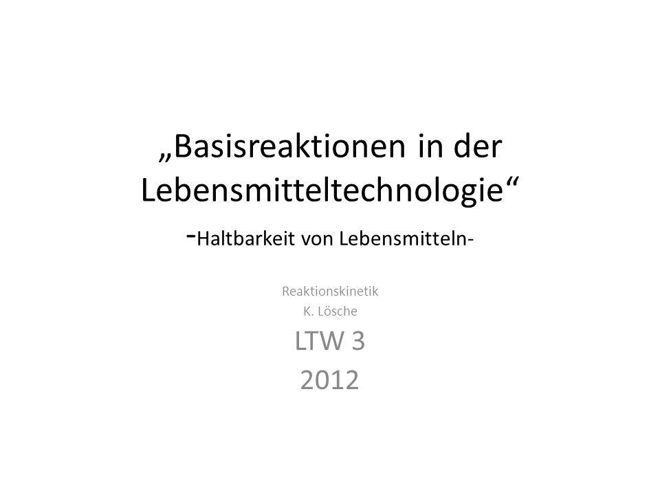 Reaktionskinetik K. Lösche LTW 3 2012