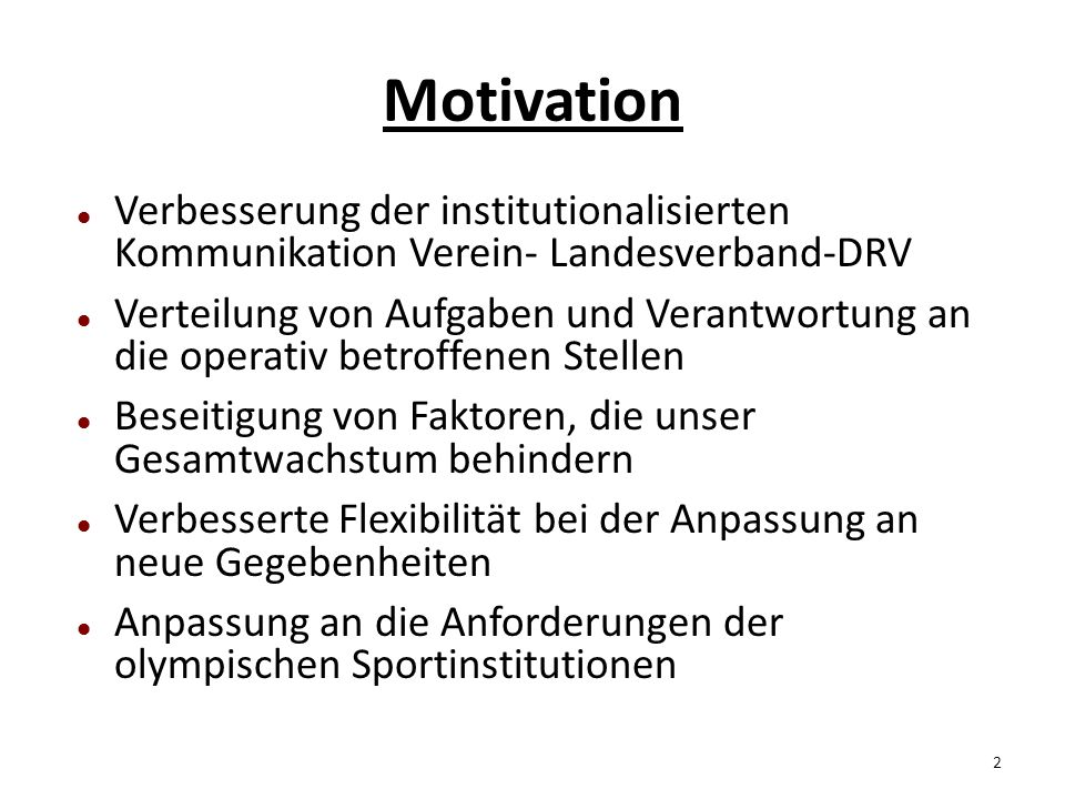 Motivation Verbesserung der institutionalisierten Kommunikation Verein- Landesverband-DRV.