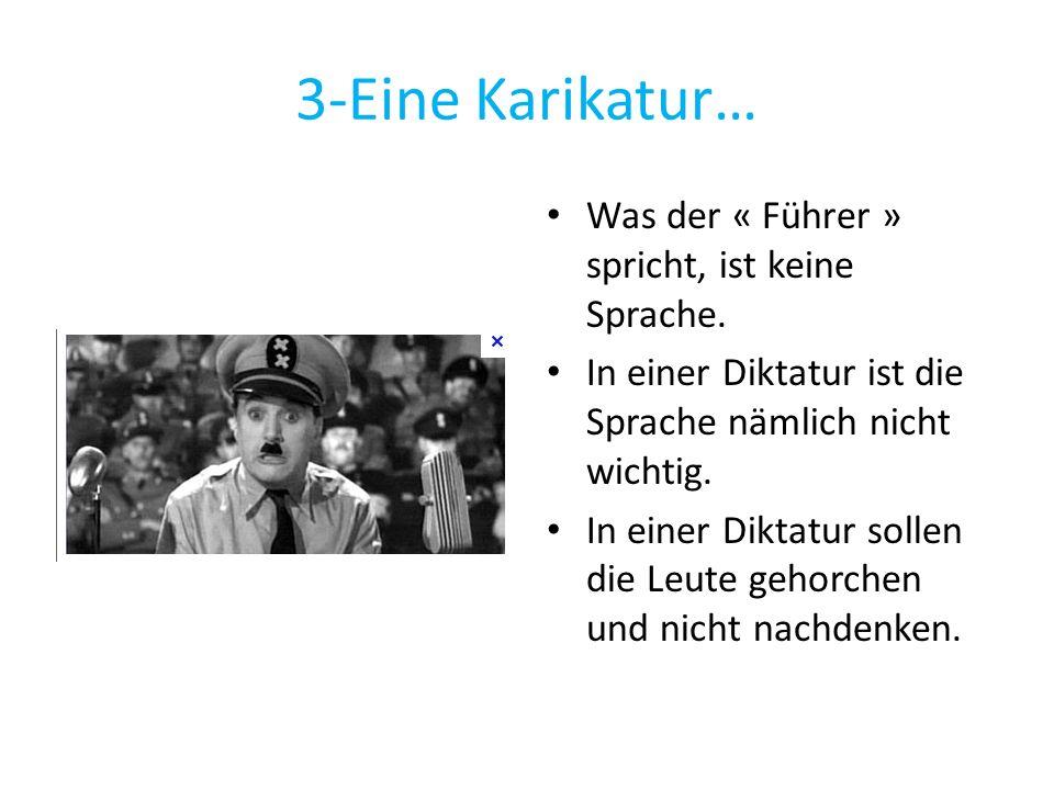 3-Eine Karikatur… Was der « Führer » spricht, ist keine Sprache.