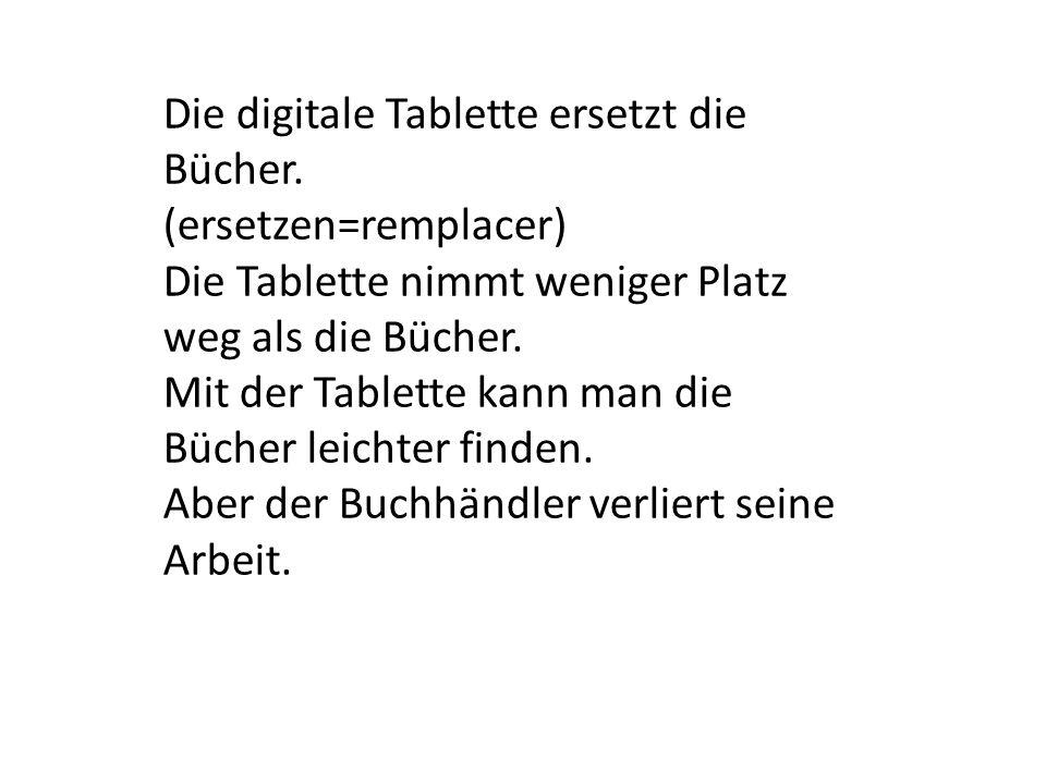 Die digitale Tablette ersetzt die Bücher.