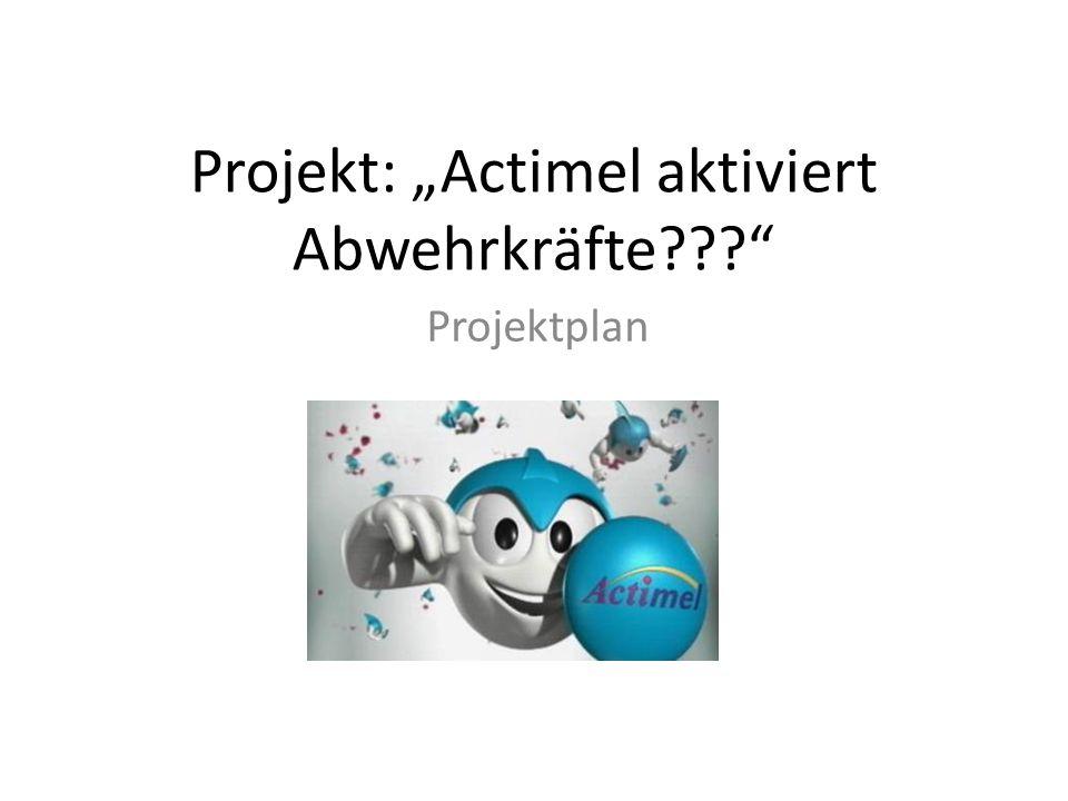 """Projekt: """"Actimel aktiviert Abwehrkräfte"""