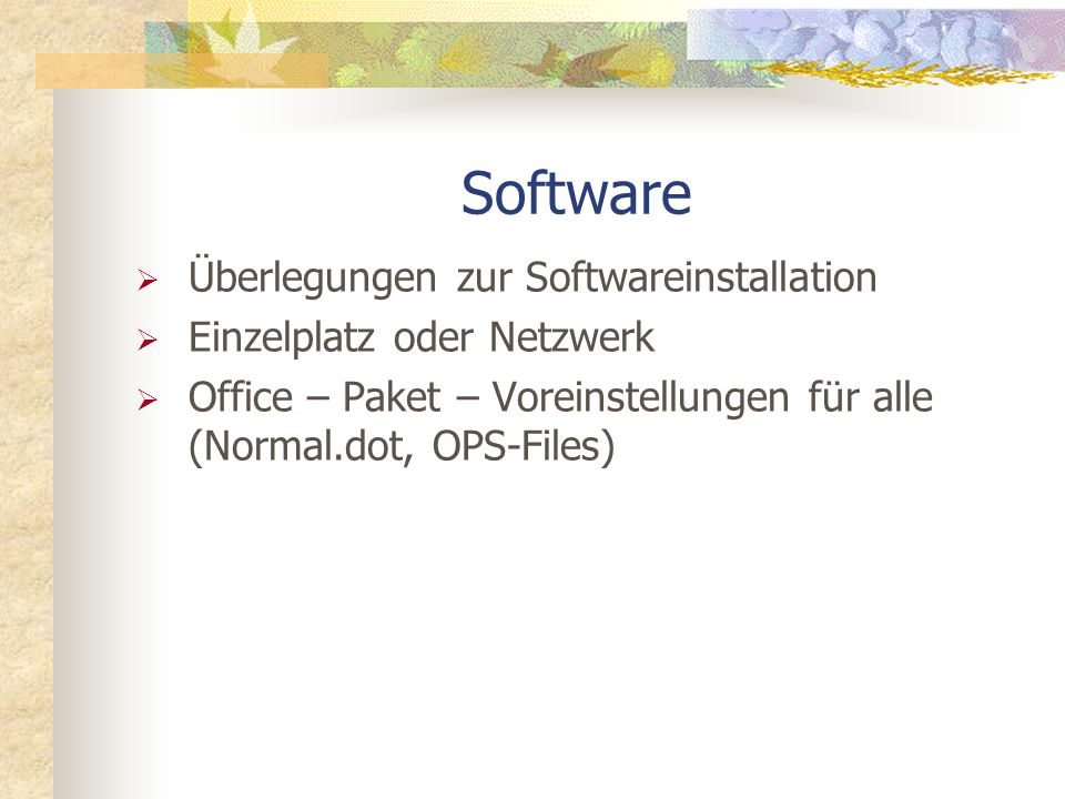 Software Überlegungen zur Softwareinstallation