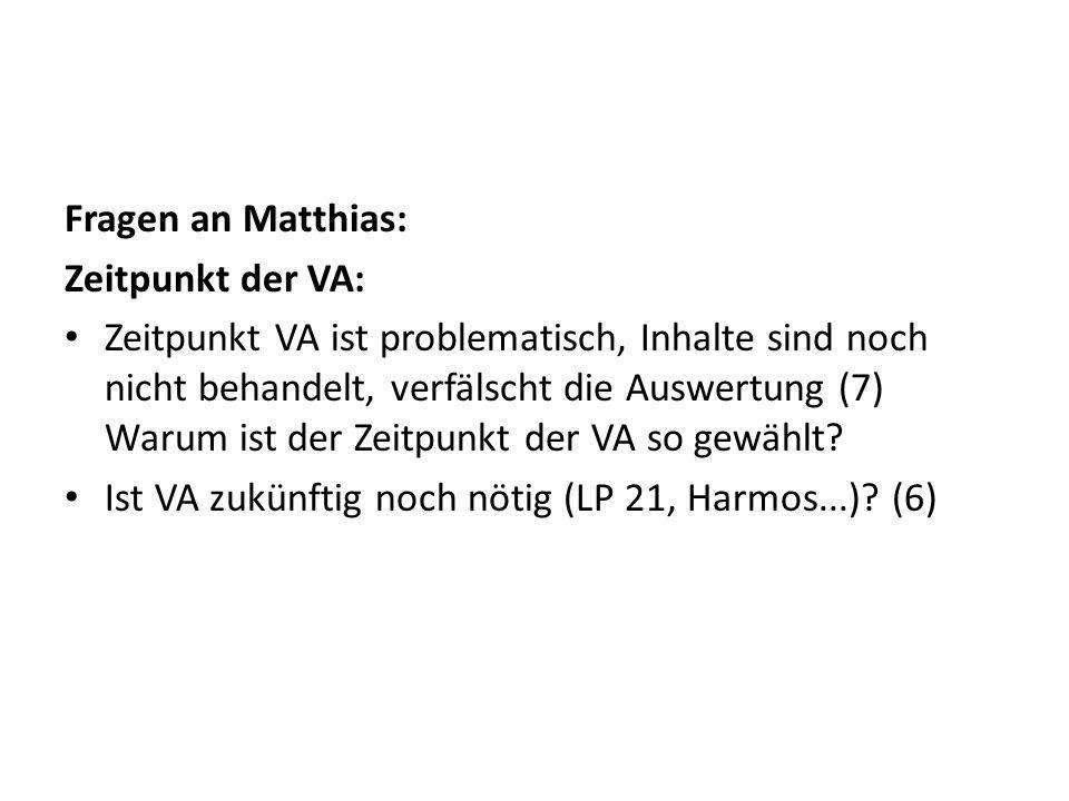 Fragen an Matthias: Zeitpunkt der VA: