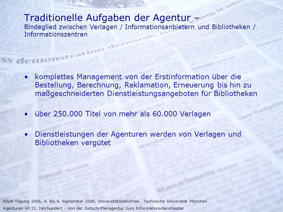 Traditionelle Aufgaben der Agentur – Bindeglied zwischen Verlagen / Informationsanbietern und Bibliotheken / Informationszentren