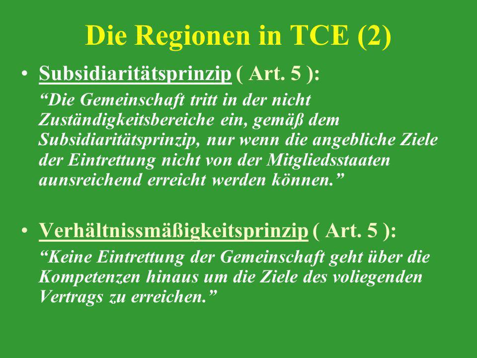 Die Regionen in TCE (2) Subsidiaritätsprinzip ( Art. 5 ):
