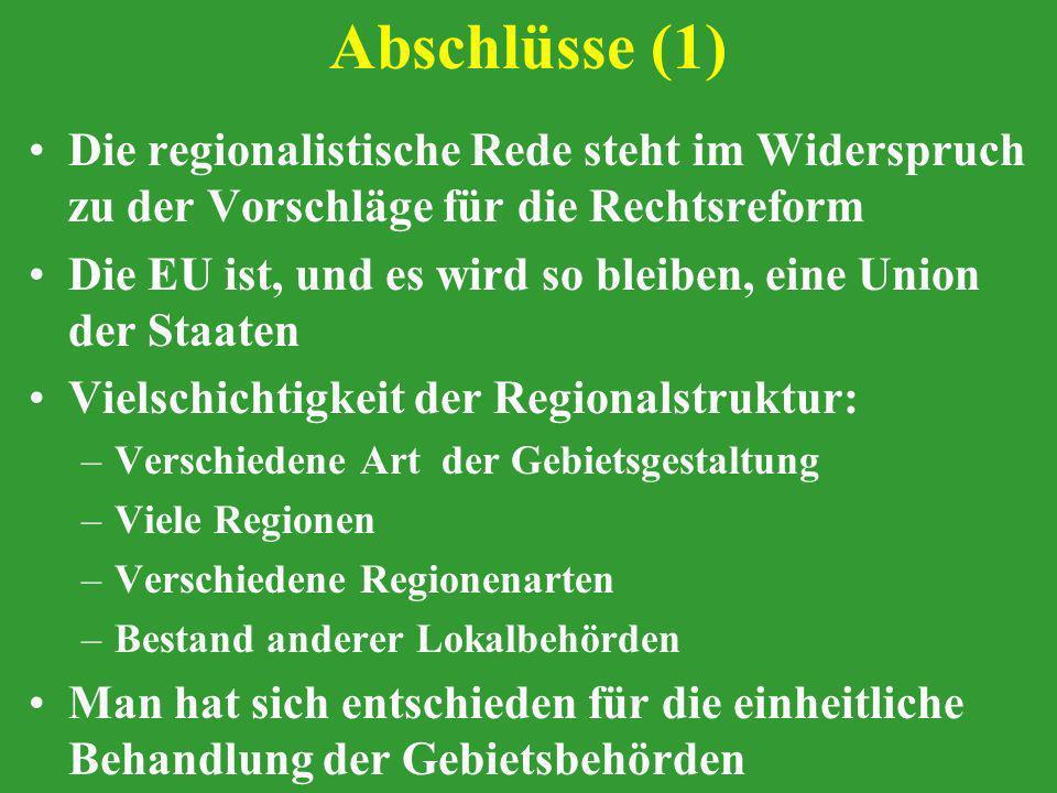Abschlüsse (1) Die regionalistische Rede steht im Widerspruch zu der Vorschläge für die Rechtsreform.