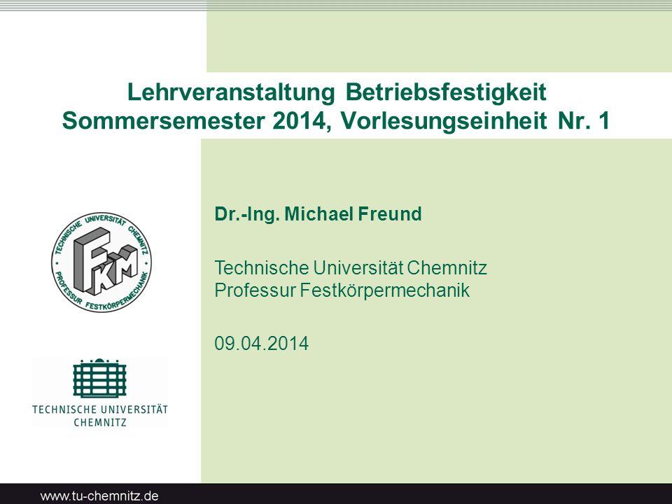 Lehrveranstaltung Betriebsfestigkeit Sommersemester 2014, Vorlesungseinheit Nr. 1