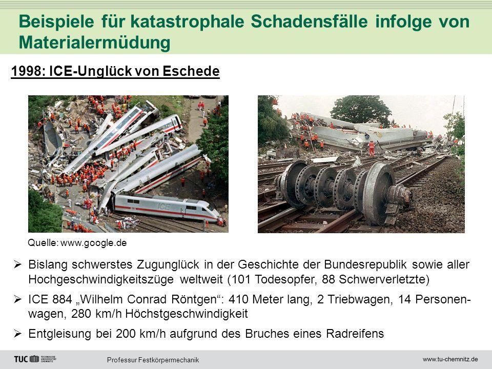 Beispiele für katastrophale Schadensfälle infolge von Materialermüdung