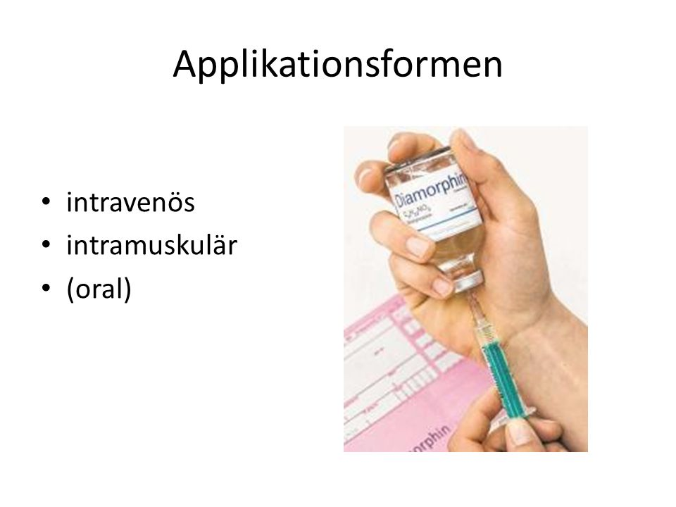 Applikationsformen intravenös intramuskulär (oral)