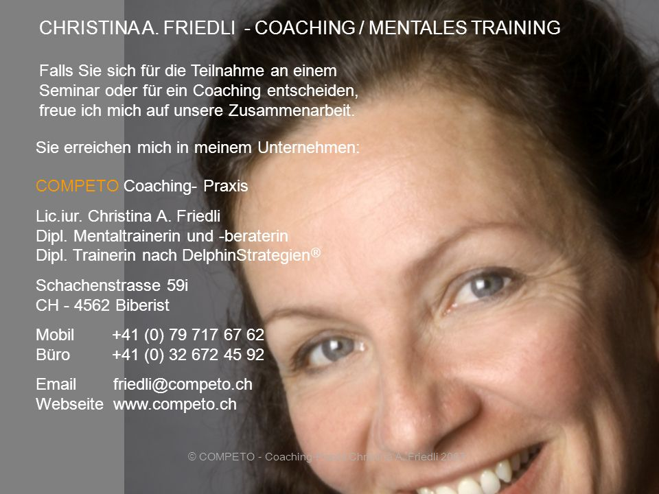 © COMPETO - Coaching-Praxis Christina A. Friedli 2007
